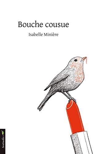 Bouche cousue - Isabelle Minière