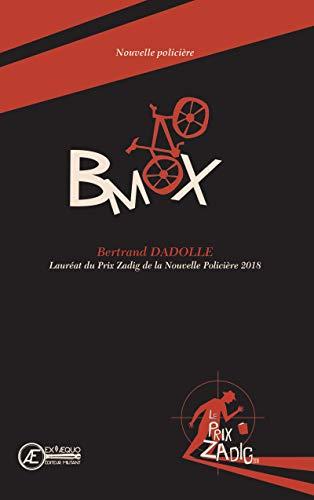 57dd277e29f0b BMX: Lauréat du Prix Zadig de la Nouvelle Policère 2018 par [Dadolle,  Bertrand