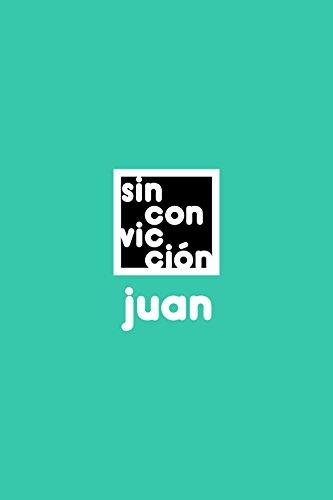 Sin convicción por Juan Carlos de la Vega