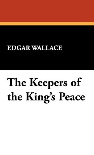 The Keepers of the King's Peace by Edgar Wallace (2008-02-15) Peace Keeper 2