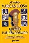 Cuando hablaba dormido par Álvaro Vargas Llosa