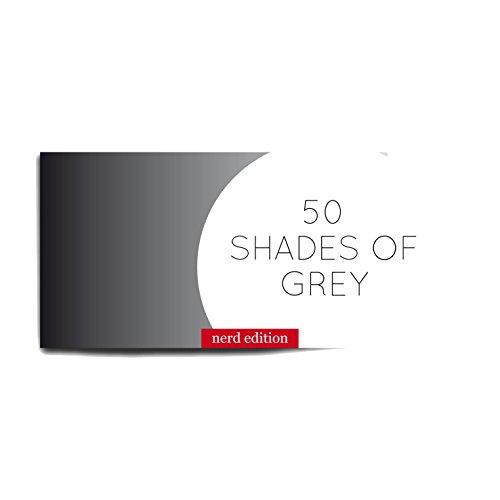 50 Shades of Grey - Nerd Edition