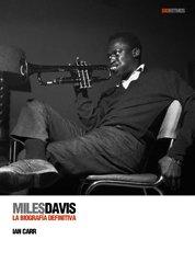 Miles Davis: La biografía definitiva (BioRitmos) por Ian Carr
