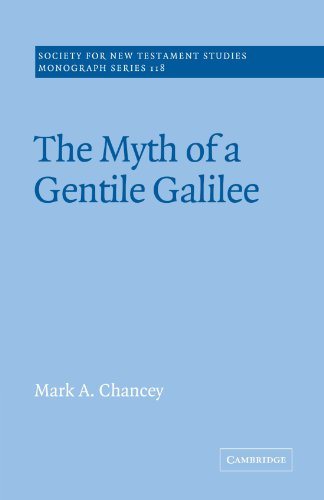 The Myth of a Gentile Galilee Paperback (Society for New Testament Studies Monograph Series)
