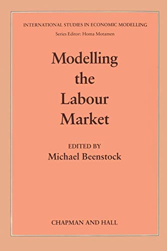 Modelling the Labour Market (International Studies in Economic Modelling)