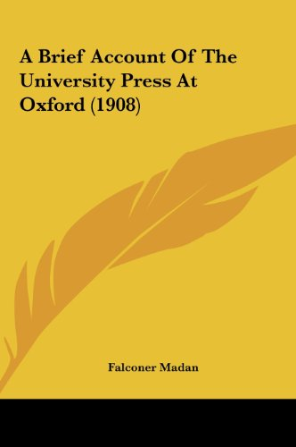 A Brief Account of the University Press at Oxford (1908)