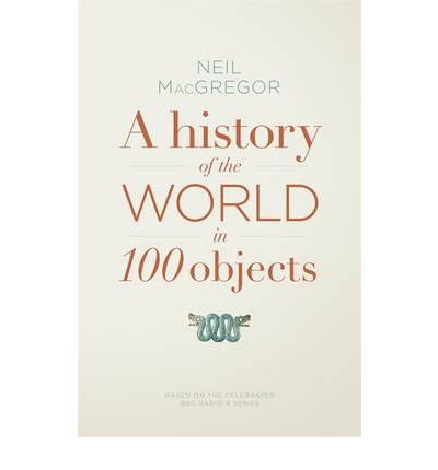 By Neil MacGregor - A History of the World in 100 Objects for sale  Delivered anywhere in UK