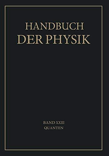 Quanten (Handbuch der Physik (23), Band 23)