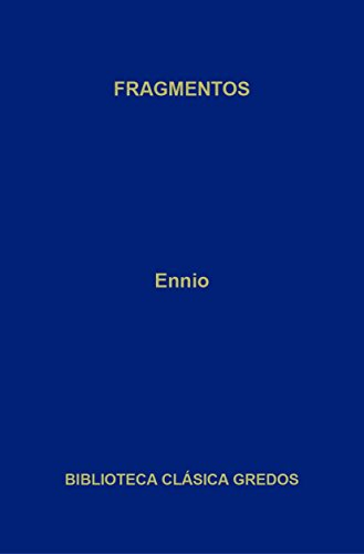 Fragmentos (Biblioteca Clásica Gredos nº 352) por Ennio