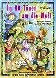 In 80 Tönen um die Welt: Eine musikalisch-multikulturelle Erlebnisreise für Kinder mit Liedern. Tänzen. Spielen. Basteleien und Geschichten von Höfele. Hartmut E. (2009) Gebundene Ausgabe