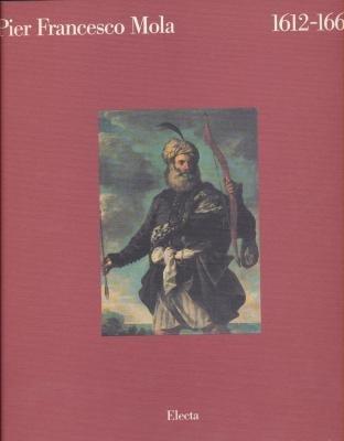 Pier Francesco Mola. Catalogo della mostra