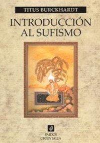 Introducción al sufismo (Orientalia) por Titus Burckhardt