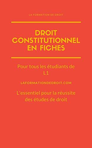 Couverture du livre Droit Constitutionnel en Fiches: L'essentiel pour la réussite en L1