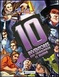 10 inventores que cambiaron el mundo / 10 Inventors Who Changed the World (Personajes que cambiaron el mundo / Personages That Changed the World)