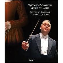 Gaetano Donizetti, Maria Stuarda, Antonio Fogliani, Teratro Alla Scala