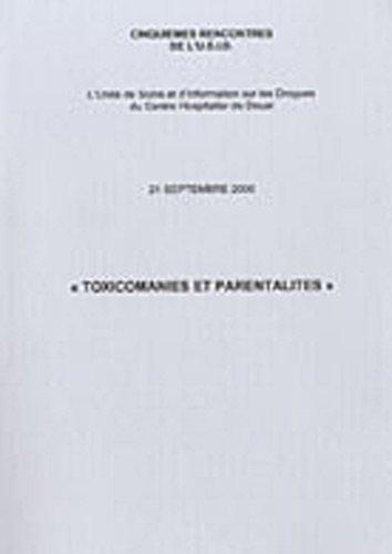 Toxicomanies et Parentalites de Colbeaux Christian (Coordination) (19 septembre 2002) Broch