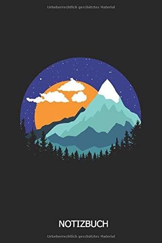 Notizbuch: DIN A5 Notizheft mit Berge, Gipfel und Sonnenuntergang | 110 Seiten liniertesNotizbuch | für Leute die das Wandern, klettern, Bergsteigen und die Natur lieben