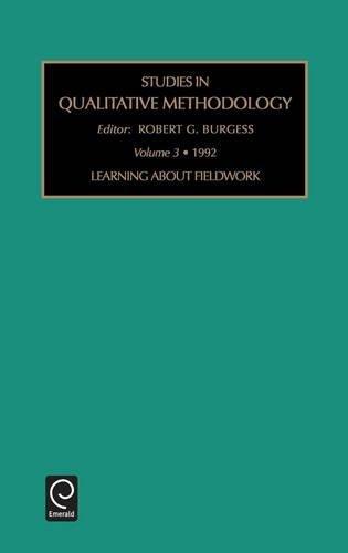 Learning About Fieldwork: Learning About Fieldwork v. 3 (Studies in Qualitative Methodology)