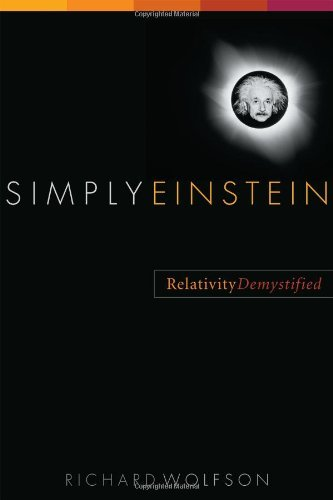 Simply Einstein: Relativity Demystified by Richard Wolfson (2003-11-18)
