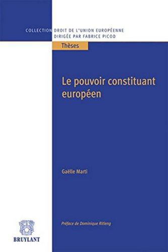 Le pouvoir constituant européen par Gaëlle Marti