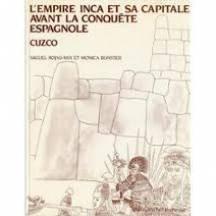 L'Empire Inca et sa capitale avant l...