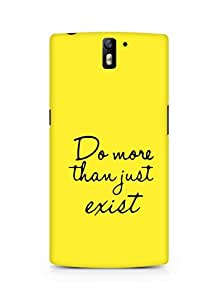 AMEZ do more than just exist Back Cover For Oneplus One
