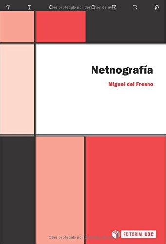 Netnografía: Investigación, análisis e intervención social online (TIC.CERO) por Miguel del Fresno García
