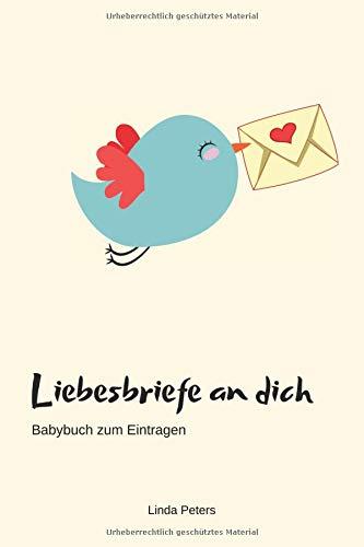 Liebesbriefe an dich Babybuch zum Eintragen:   Farbe Sand   Schreiben Sie Ihrem Baby, wie sehr Sie es lieben   Inklusive Impulsen   Geschenkbuch zur Geburt, Taufe, Adoption