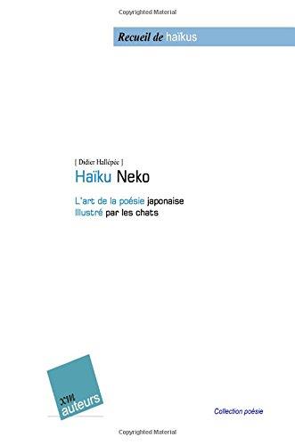 Haïku-Neko: L'art de la poésie japonaise Illustré par les chats