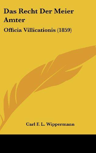 Das Recht Der Meier Amter: Officia Villicationis (1859)