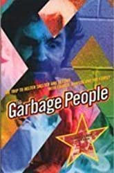 The Garbage People: Trip to Helter Skelter and Beyond with Charlie Manson and the Family