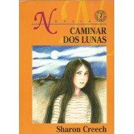 Caminar DOS Lunas por Sharon Creech