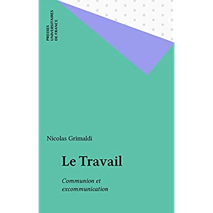 Le Travail: Communion et excommunication (Questions)