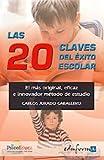 Las 20 Claves Del Éxito Escolar. El Más Original, Eficaz E Innovador Método De Estudio. (Psicologia Y Educacion)