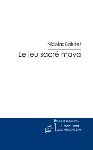 Le Jeu Sacre Maya: Le Jeu Sacre Maya