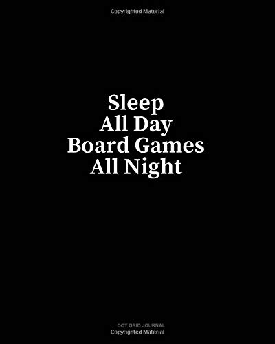 Sleep All Day Board Games All Night: Dot Grid Journal por Minkyo Press