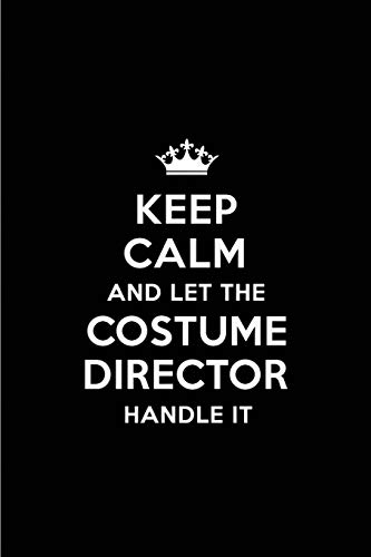 e Costume Director Handle It: Blank Lined 6x9 Costume Director quote Journal/Notebooks as Gift for ... your spouse,lover,partner,friend or coworker ()