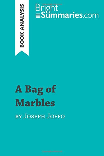 A Bag of Marbles by Joseph Joffo (Book Analysis): Detailed Summary, Analysis and Reading Guide par Bright Summaries