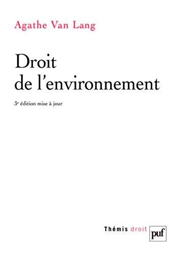 Droit de l'environnement par Agathe Van Lang