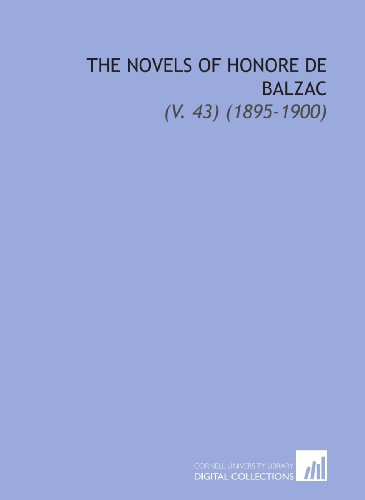 The Novels of Honore de Balzac: (V. 43) (1895-1900)