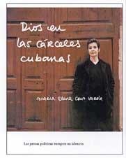 Dios en las carceles cubanas (las presas politicas rompen su silencio) (Coleccion Testimonio)