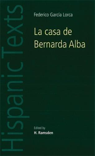 La Casa De Bernarda Alba: By Federico Garcia Lorca (Hispanic Texts)