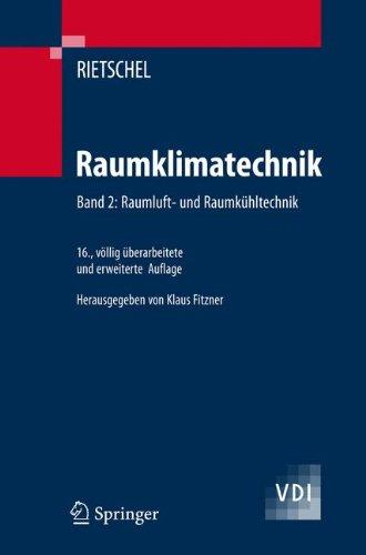 Raumklimatechnik: Band 2: Raumluft- und Raumkühltechnik: Band 2: Raumluft- Und Raumkuhltechnik (VDI-Buch)