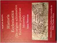 Historia Ecclesiastica (De origine schismatico Ecclesiae papisticae bicornis) (Nueva Roma)