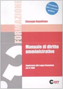 Manuale di diritto amministrativo. Aggiornato alla Legge finanziaria per il 2008