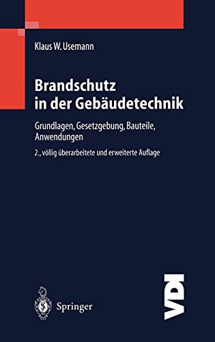 Brandschutz in der Gebäudetechnik: Grundlagen Gesetzgebung Bauteile Anwendungen (VDI-Buch)