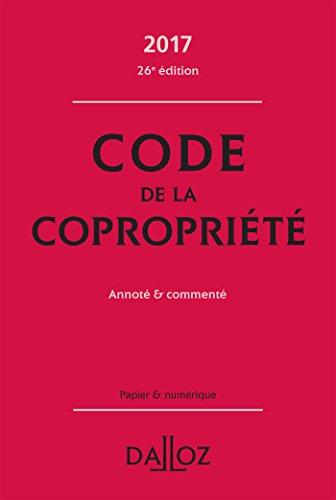 Code de la copropriété 2017 / [France] ; commentaires et annotations par Yves Rouquet,... pour la partie