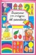 El Parvulario/ the Nursery School (Diccionario Por Imagenes) por Emilie Beaumont