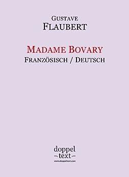 Madame Bovary – zweisprachig Französisch-Deutsch / Edition bilingue français-allemand (French Edition) von [Flaubert, Gustave]