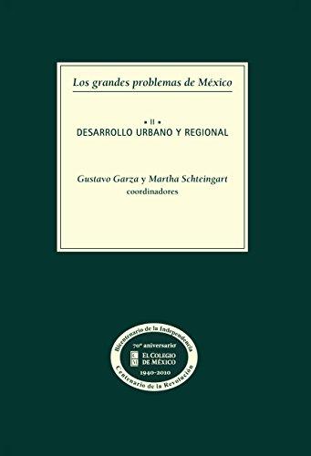 Los grandes problemas de México. Desarrollo urbano y regional. T-II